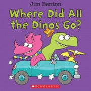Where Did All the Dinos Go?, Hardcover