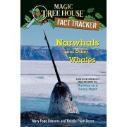Narwhals and Other Whales: A Nonfiction Companion to Magic Tree House #33: Narwhal on a Sunny Night, Paperback/Mary Pope Osborne
