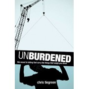 Unburdened: The Secret to Letting God Carry the Things That Weigh You Down, Paperback/Chris Tiegreen