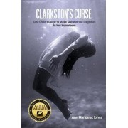 Clarkston's Curse: One Child's Quest to Make Sense of the Tragedies in Her Hometown, Paperback/Ann Margaret Johns
