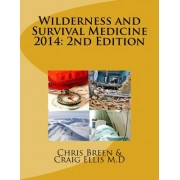 Wilderness and Survival Medicine 2014: 2nd Edition