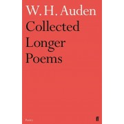 Collected Longer Poems, Paperback/W. H. Auden