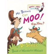Mr. Brown Can Moo! Can You': Dr. Seuss's Book of Wonderful Noises, Hardcover/Seuss