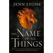 The Name of All Things, Hardcover/Jenn Lyons