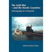 Cold War and the Nordic Countries by Thorsten B. Olesen
