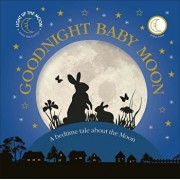 Goodnight Baby Moon: A Bedtime Tale About the Moon/DK