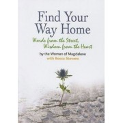 Find Your Way Home: Words from the Street, Wisdom from the Heart, Paperback