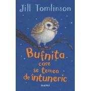 """""""Bufnita care se temea de intuneric, il. Paul Howard"""" - Jill Tomlinson"""