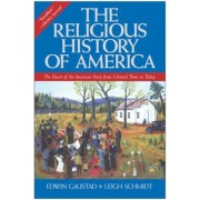 The Religious History of America: The Heart of the American Story from Colonial Times to Today, Paperback