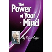 The Power of Your Mind: An Edgar Cayce Series Title, Paperback/Edgar Cayce
