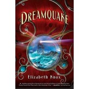 Dreamquake: Book Two of the Dreamhunter Duet, Paperback/Elizabeth Knox