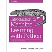 Introduction to Machine Learning with Python: A Guide for Data Scientists, Paperback/Muller Andreas C.