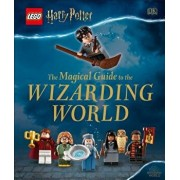 Lego Harry Potter the Magical Guide to the Wizarding World, Hardcover/DK