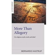 More Than Allegory: On Religious Myth, Truth and Belief, Paperback/Bernardo Kastrup