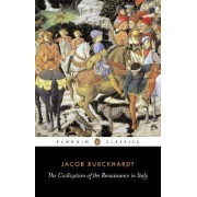 The Civilization of the Renaissance in Italy by Jacob Burckhardt