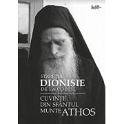 Cuvinte din Sfantul Munte Athos/Staretul Dionisie de la Colciu