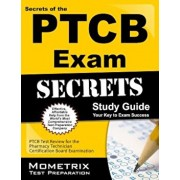 Secrets of the PTCB Exam Study Guide: PTCB Test Review for the Pharmacy Technician Certification Board Examination, Paperback/Ptcb Exam Secrets Test Prep