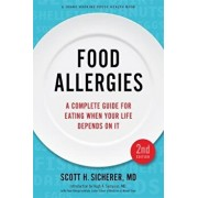 Food Allergies: A Complete Guide for Eating When Your Life Depends on It, Paperback/Scott H. Sicherer