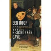 Jaarboek voor de geschiedenis van het Nederlands Protestantisme na 1800: Een door God geschonken gave