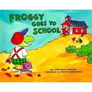 Froggy Goes to School, Hardcover/Jonathan London