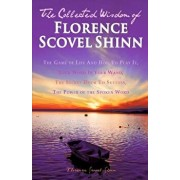 The Collected Wisdom of Florence Scovel Shinn: The Game of Life and How to Play It: Your Word Is Your Wand, the Secret Door to Success, the Power of t, Paperback/Florence Scovel Shinn
