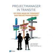 Projectmanager in transitie - John Verstrepen, Ben van de Laar en Roelof van der Weg