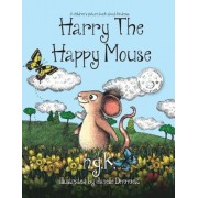 Harry the Happy Mouse: Teaching Children to Be Kind to Each Other., Paperback