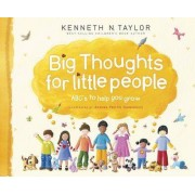Big Thoughts For Little People by Kenneth N. Taylor