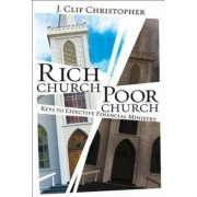 Rich Church, Poor Church: Keys to Effective Financial Ministry, Paperback