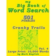 My Big Book Of Word Search: 501 Cranky Trails Puzzles, Volume 4, Paperback/Mark English