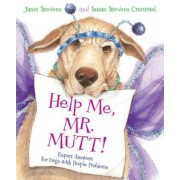 Help Me, Mr. Mutt!: Expert Answers for Dogs with People Problems, Hardcover