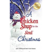 A Chicken Soup for the Soul Christmas: Stories to Warm Your Heart and Share with Family During the Holidays, Paperback/Jack Canfield