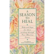 A Season to Heal: Help and Hope for Those Working Through Post-Abortion Stress, Paperback/Luci Freed