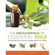 The Encyclopedia of Essential Oils: The Complete Guide to the Use of Aromatic Oils in Aromatherapy, Herbalism, Health & Well-Being, Paperback/Julia Lawless