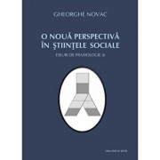 O noua pers. in stiintele sociale. Eseuri de praxiologie (I)/Gheorghe Novac