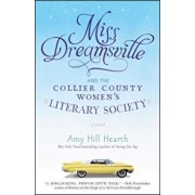 Miss Dreamsville and the Collier County Women's Literary Society, Paperback/Amy Hill Hearth