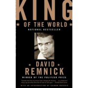King of the World: Muhammad Ali and the Rise of an American Hero, Paperback