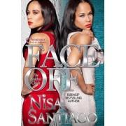 Face Off: The Baddest Chick Part 4, Paperback/Nisa Santiago