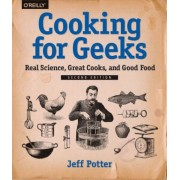 Cooking for Geeks: Real Science, Great Cooks, and Good Food, Paperback