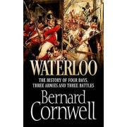 Waterloo The History of Four Days Three Armies and Three Battles by...