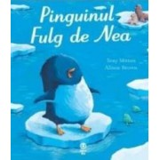 Pinguinul Fulg de Nea - Tony Mitton Alison Brown