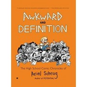 Awkward and Definition: The High School Comic Chronicles of Ariel Schrag, Paperback/Ariel Schrag