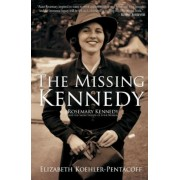 The Missing Kennedy: Rosemary Kennedy and the Secret Bonds of Four Women, Paperback