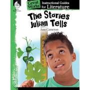 The Stories Julian Tells: An Instructional Guide for Literature: An Instructional Guide for Literature, Paperback/Melissa Callaghan