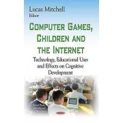 Computer Games Children and the Internet by Lucas Mitchell