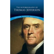 The Autobiography of Thomas Jefferson, Paperback