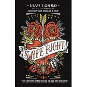 Swipe Right: The Life-And-Death Power of Sex and Romance, Paperback