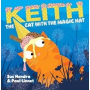 Keith the Cat with the Magic Hat, Hardcover/Sue Hendra