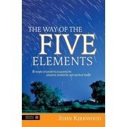 The Way of the Five Elements: 52 Weeks of Powerful Acupoints for Physical, Emotional, and Spiritual Health, Hardcover