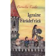 Igraine Faradefrica/Cornelia Funke